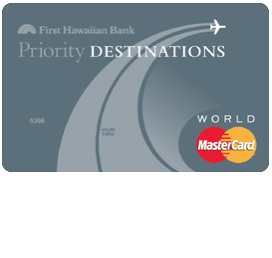 First Hawaiian Bank Priority Destinations World MasterCard